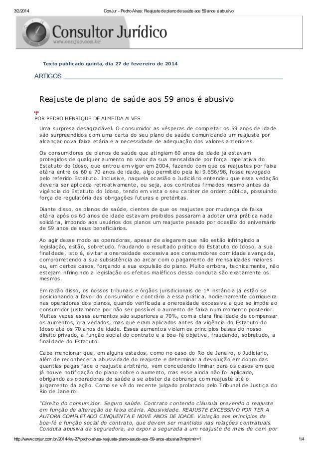 3/2/2014  ConJur - Pedro Alves: Reajuste de plano de saúde aos 59 anos é abusivo  Texto publicado quinta, dia 27 de fevere...