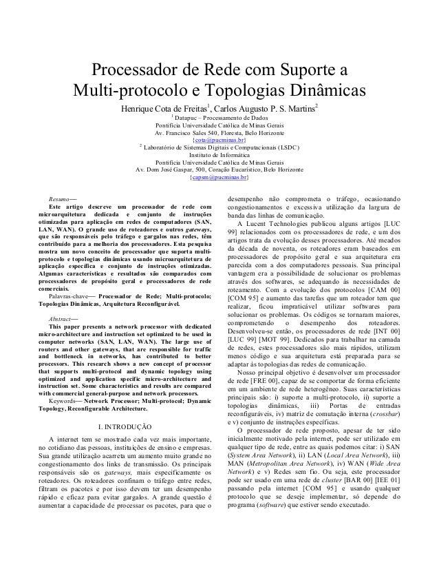 Processador de Rede com Suporte a Multi-protocolo e Topologias Dinâmicas Henrique Cota de Freitas1 , Carlos Augusto P. S. ...
