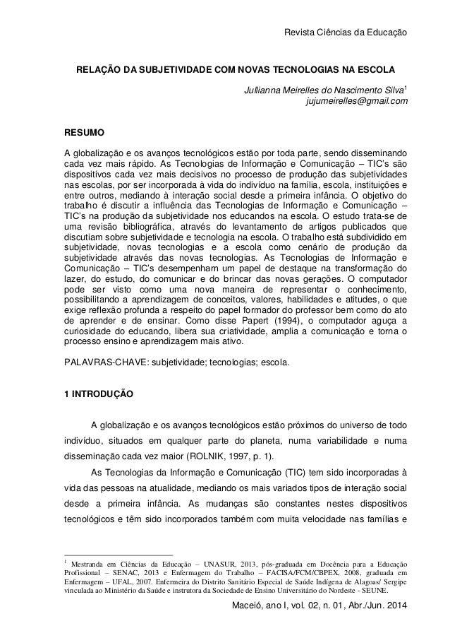 Revista Ciências da Educação Maceió, ano I, vol. 02, n. 01, Abr./Jun. 2014 RELAÇÃO DA SUBJETIVIDADE COM NOVAS TECNOLOGIAS ...