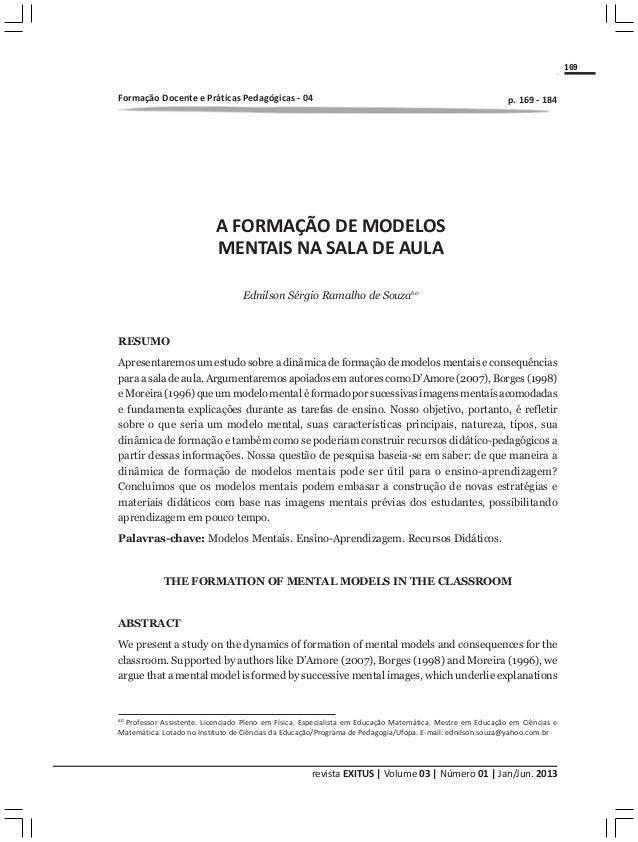 revista EXITUS | Volume 03 | Número 01 | Jan/Jun. 2013 169 A FORMAÇÃO DE MODELOS MENTAIS NA SALA DE AULA Ednilson Sérgio R...