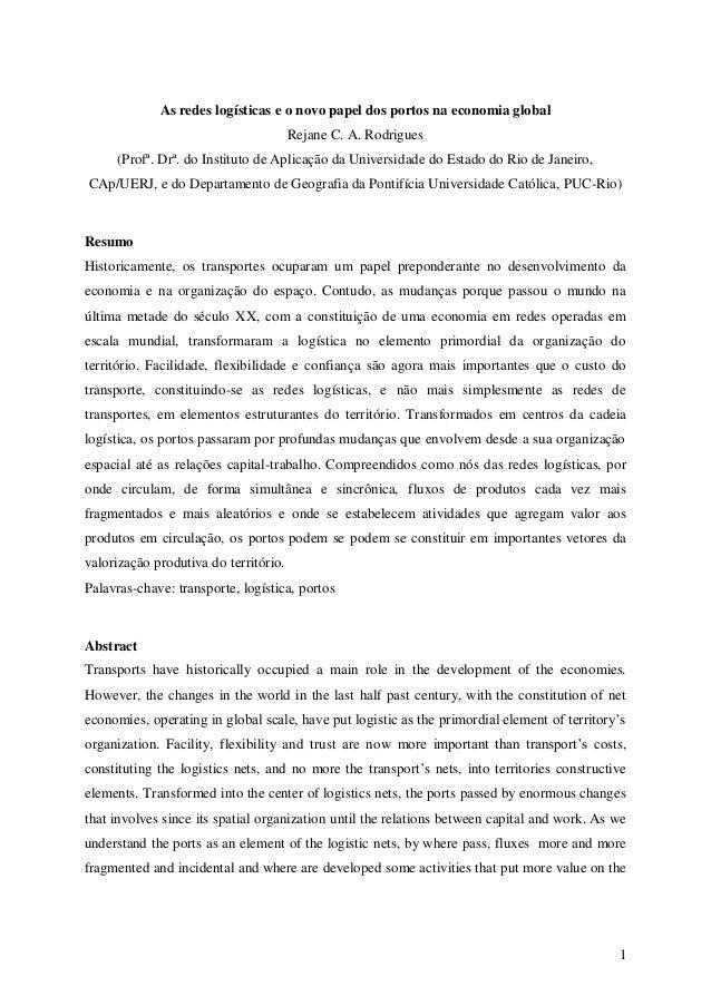 As redes logísticas e o novo papel dos portos na economia global                                       Rejane C. A. Rodrig...