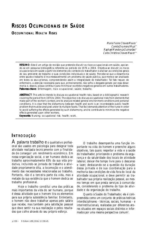 Riscos ocupacionais em saúde  RISCOS OCUPACIONAIS EM SAÚDE  OCCUPATIONAL HEALTH RISKS  p.338 • R Enferm UERJ 2004; 12:338-...