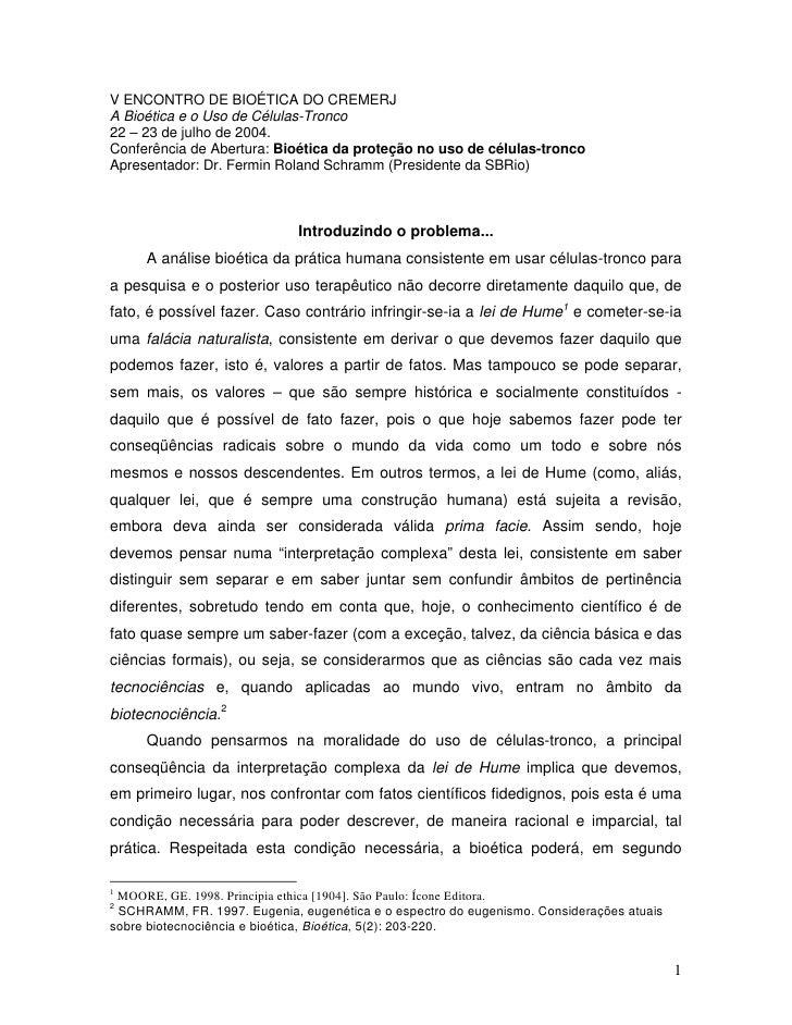 V ENCONTRO DE BIOÉTICA DO CREMERJ A Bioética e o Uso de Células-Tronco 22 – 23 de julho de 2004. Conferência de Abertura: ...