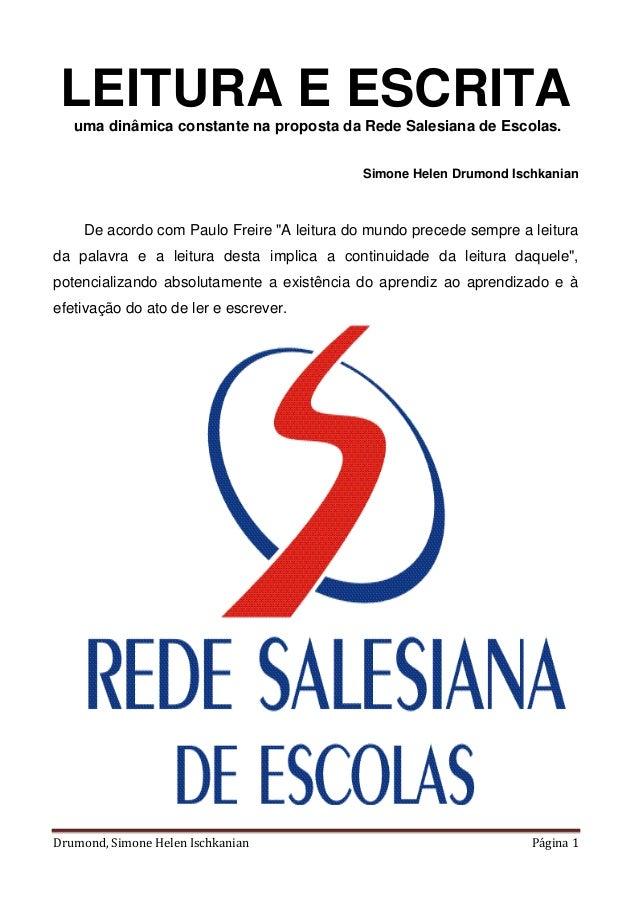 Drumond, Simone Helen Ischkanian Página 1 LEITURA E ESCRITAuma dinâmica constante na proposta da Rede Salesiana de Escolas...