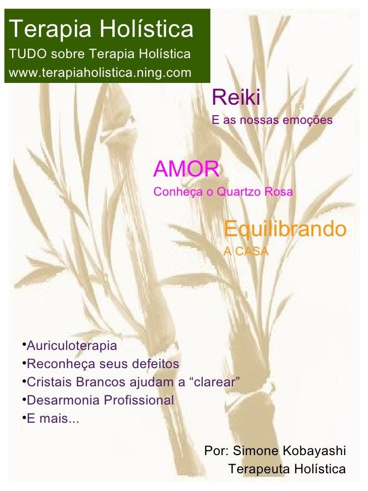 Terapia Holística TUDO sobre Terapia Holística www.terapiaholistica.ning.com                                   Reiki      ...