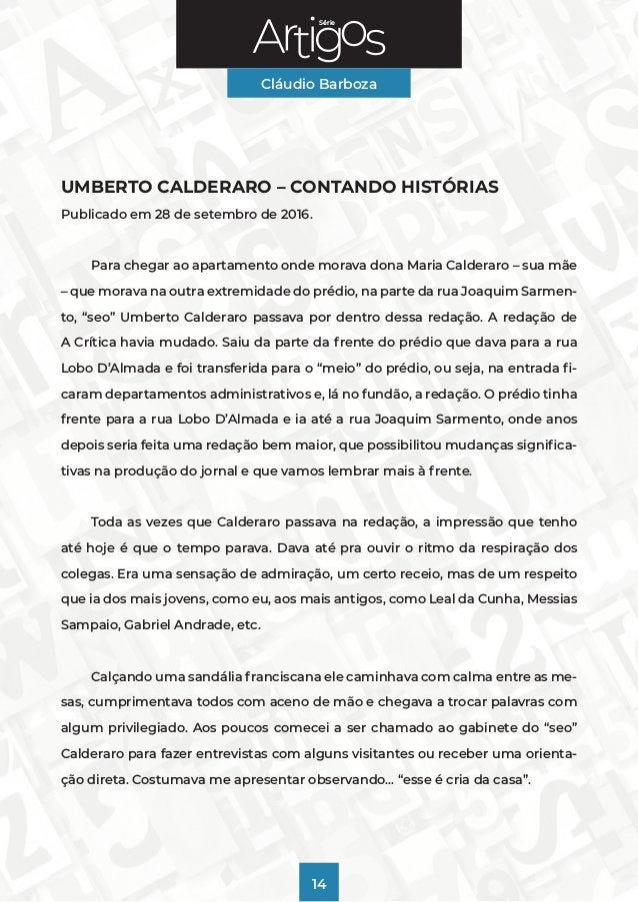 Série Cláudio Barboza 14 UMBERTO CALDERARO – CONTANDO HISTÓRIAS Publicado em 28 de setembro de 2016. Para chegar ao aparta...