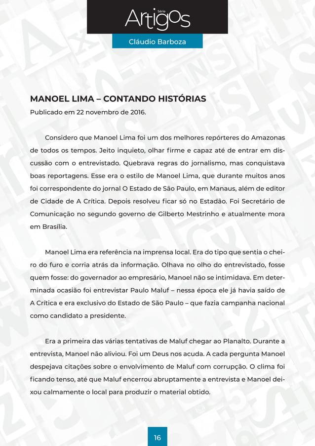 Série Cláudio Barboza 16 MANOEL LIMA – CONTANDO HISTÓRIAS Publicado em 22 novembro de 2016. Considero que Manoel Lima foi ...