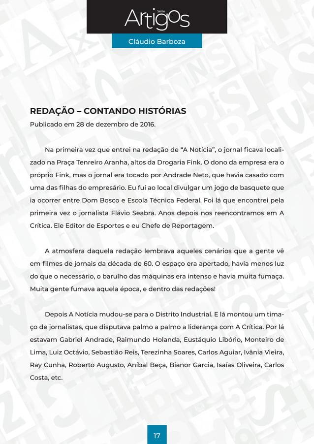 Série Cláudio Barboza 17  REDAÇÃO – CONTANDO HISTÓRIAS Publicado em 28 de dezembro de 2016. Na primeira vez que entrei na...