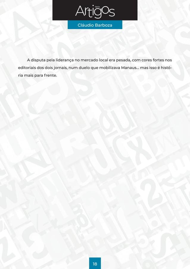 Série Cláudio Barboza 18 A disputa pela liderança no mercado local era pesada, com cores fortes nos editoriais dos dois jo...