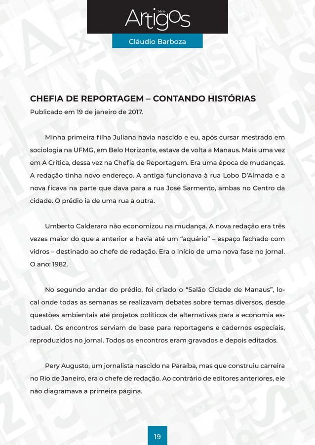 Série Cláudio Barboza 19 CHEFIA DE REPORTAGEM – CONTANDO HISTÓRIAS Publicado em 19 de janeiro de 2017. Minha primeira filh...