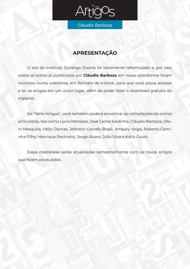 Série Cláudio Barboza 2 Série Cláudio Barboza APRESENTAÇÃO O site do Instituto Durango Duarte foi totalmente reformulado e...