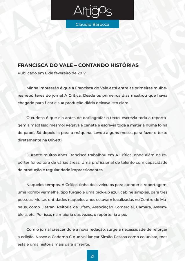 Série Cláudio Barboza 21 FRANCISCA DO VALE – CONTANDO HISTÓRIAS Publicado em 8 de fevereiro de 2017. Minha impressão é que...