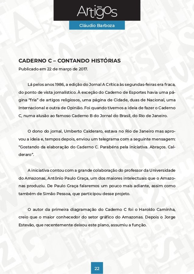 Série Cláudio Barboza 22 CADERNO C – CONTANDO HISTÓRIAS Publicado em 22 de março de 2017. Lá pelos anos 1986, a edição do...