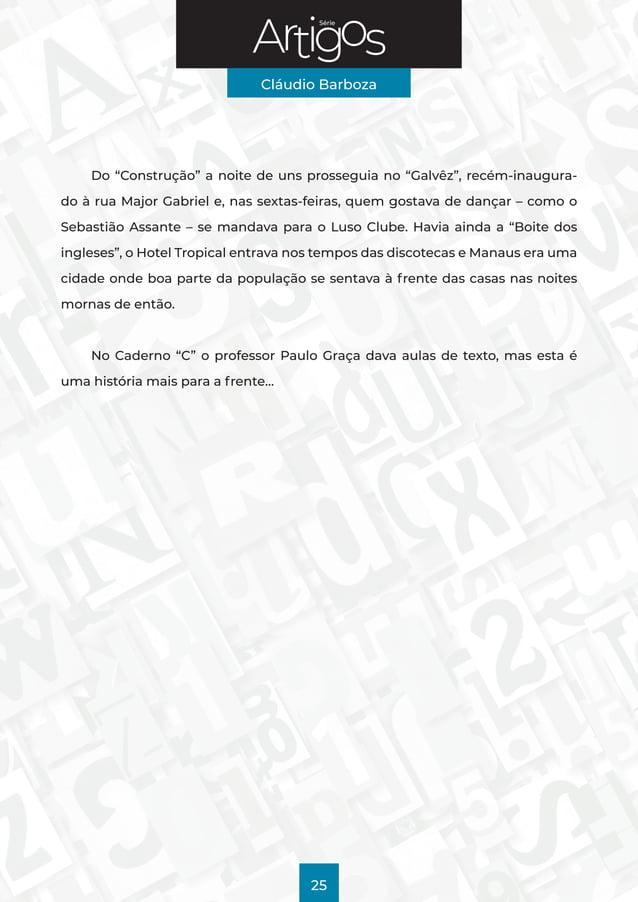 """Série Cláudio Barboza 25 Do """"Construção"""" a noite de uns prosseguia no """"Galvêz"""", recém-inaugura- do à rua Major Gabriel e, ..."""