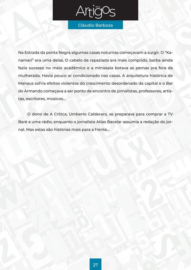 """Série Cláudio Barboza 27 Na Estrada da ponta Negra algumas casas noturnas começavam a surgir. O """"Ka- namari"""" era uma delas..."""