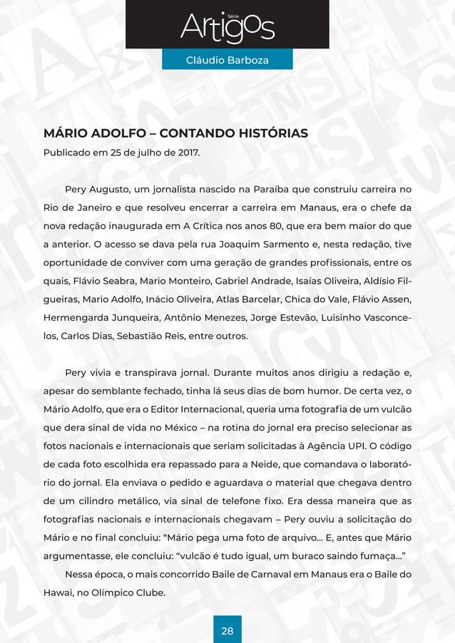 Série Cláudio Barboza 28 MÁRIO ADOLFO – CONTANDO HISTÓRIAS Publicado em 25 de julho de 2017. Pery Augusto, um jornalista n...