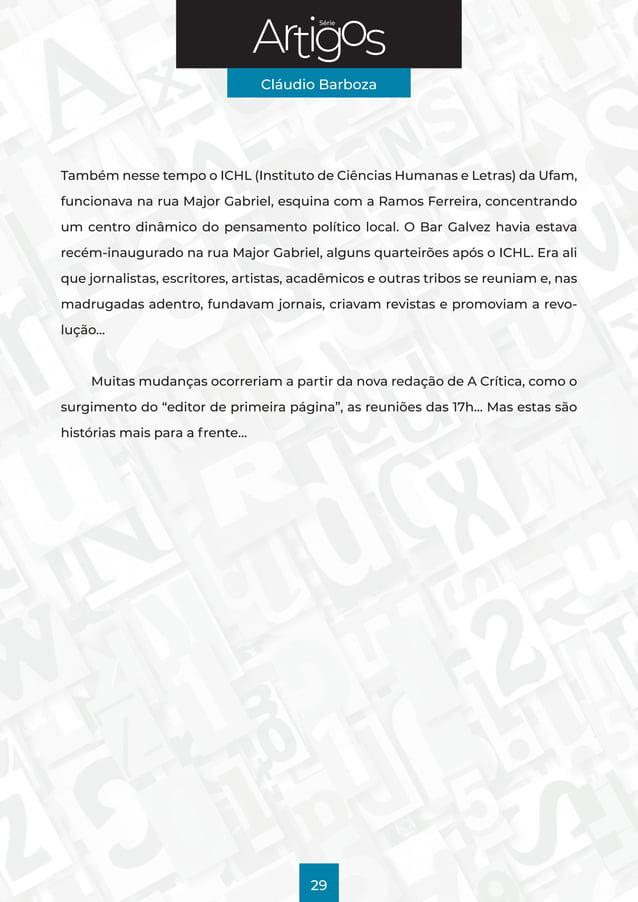 Série Cláudio Barboza 29 Também nesse tempo o ICHL (Instituto de Ciências Humanas e Letras) da Ufam, funcionava na rua Maj...