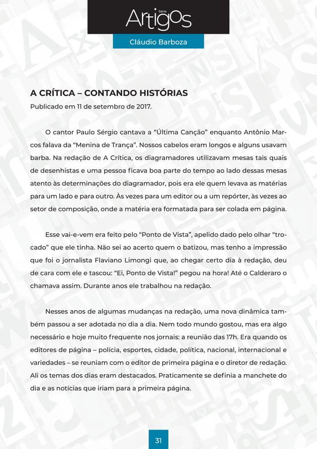 Série Cláudio Barboza 31 A CRÍTICA – CONTANDO HISTÓRIAS Publicado em 11 de setembro de 2017. O cantor Paulo Sérgio cantava...