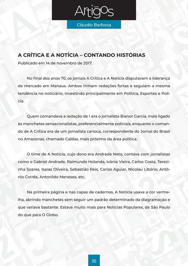 Série Cláudio Barboza 35 A CRÍTICA E A NOTÍCIA – CONTANDO HISTÓRIAS Publicado em 14 de novembro de 2017. No final dos anos...
