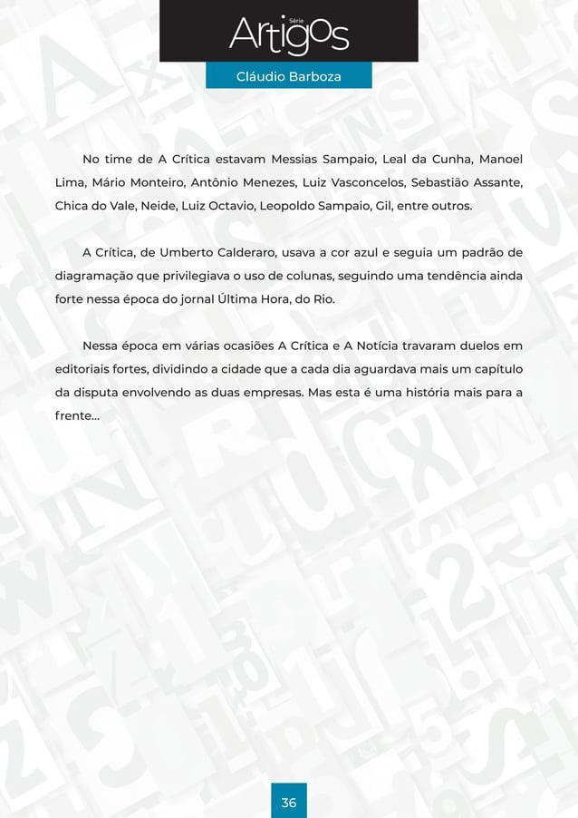 Série Cláudio Barboza 36 No time de A Crítica estavam Messias Sampaio, Leal da Cunha, Manoel Lima, Mário Monteiro, Antônio...