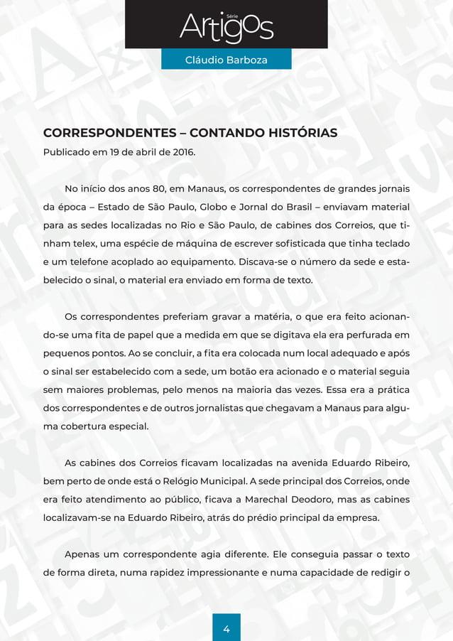 Série Cláudio Barboza 4 CORRESPONDENTES – CONTANDO HISTÓRIAS Publicado em 19 de abril de 2016. No início dos anos 80, em M...