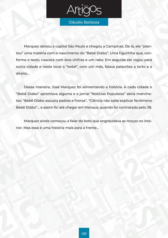 """Série Cláudio Barboza 40 Marquez deixou a capital São Paulo e chegou a Campinas. De lá, ele """"plan- tou"""" uma matéria com o ..."""