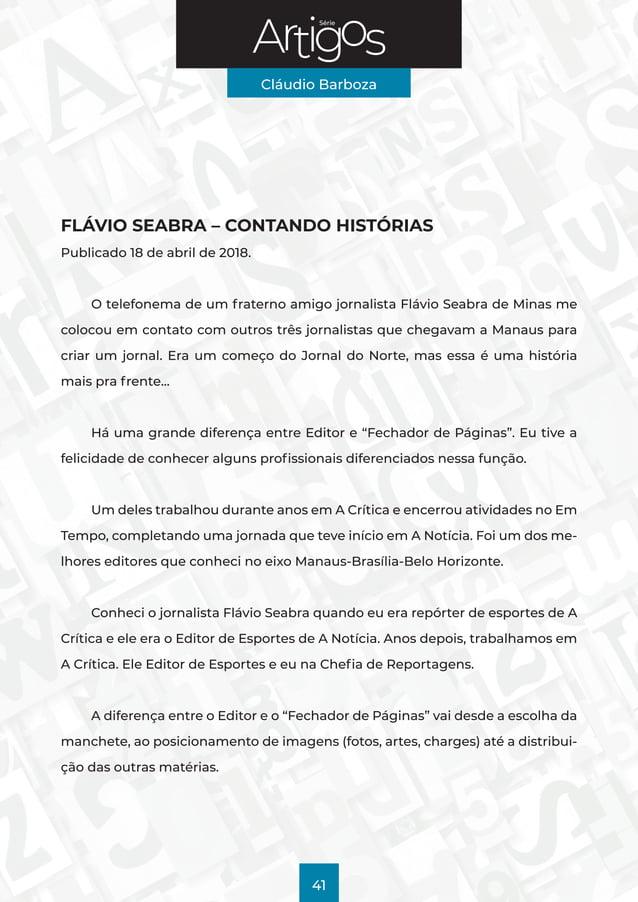 Série Cláudio Barboza 41 FLÁVIO SEABRA – CONTANDO HISTÓRIAS Publicado 18 de abril de 2018. O telefonema de um fraterno ami...