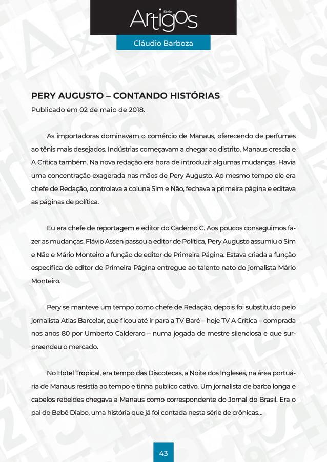 Série Cláudio Barboza 43 PERY AUGUSTO – CONTANDO HISTÓRIAS Publicado em 02 de maio de 2018. As importadoras dominavam oco...