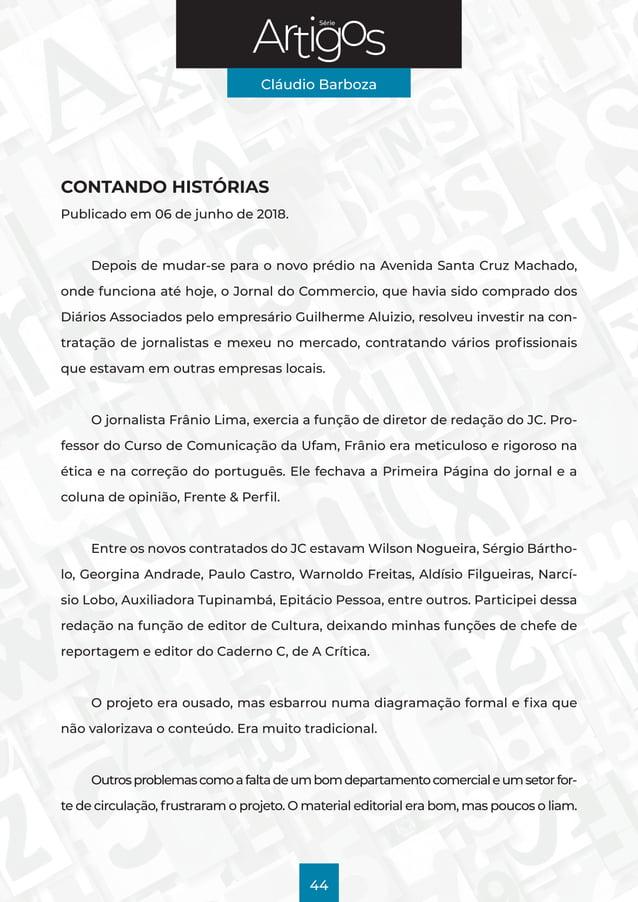 Série Cláudio Barboza 44 CONTANDO HISTÓRIAS Publicado em 06 de junho de 2018. Depois de mudar-se para o novo prédio na Ave...