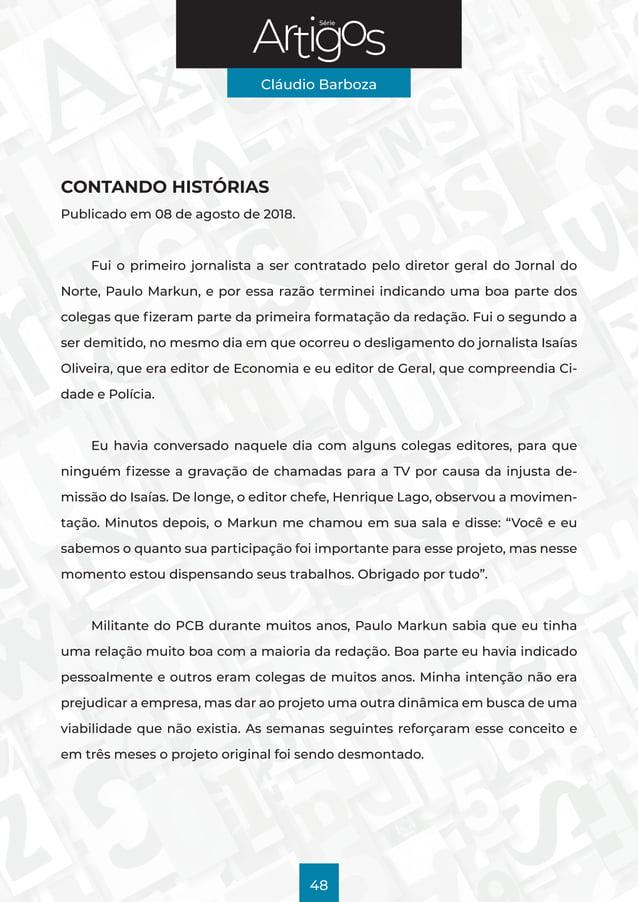 Série Cláudio Barboza 48 CONTANDO HISTÓRIAS Publicado em 08 de agosto de 2018. Fui o primeiro jornalista a ser contratado ...