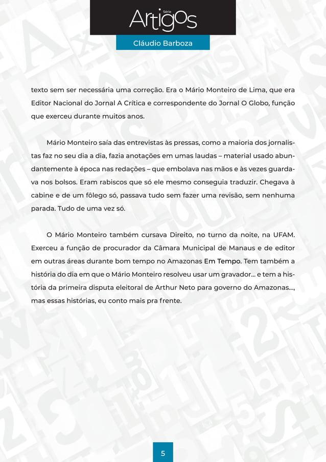 Série Cláudio Barboza 5 texto sem ser necessária uma correção. Era o Mário Monteiro de Lima, que era Editor Nacional do Jo...