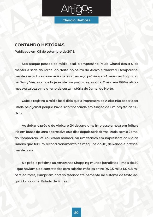Série Cláudio Barboza 50 CONTANDO HISTÓRIAS Publicado em 05 de setembro de 2018. Sob ataque pesado da mídia local, o empre...
