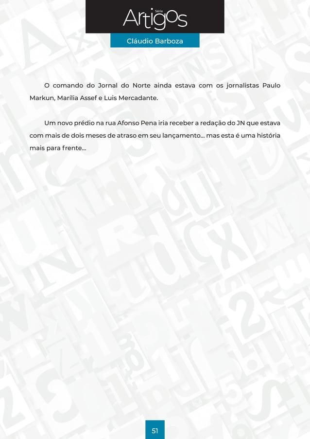 Série Cláudio Barboza 51 O comando do Jornal do Norte ainda estava com os jornalistas Paulo Markun, Marília Assef e Luis M...