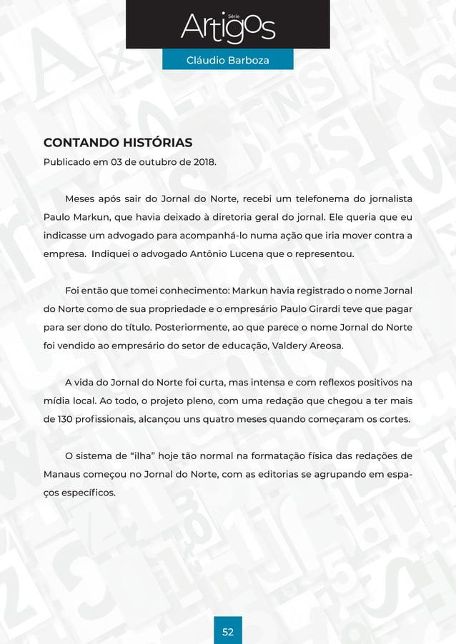 Série Cláudio Barboza 52 CONTANDO HISTÓRIAS Publicado em 03 de outubro de 2018. Meses após sair do Jornal do Norte, recebi...