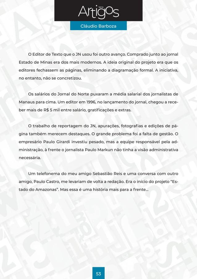 Série Cláudio Barboza 53 O Editor de Texto que o JN usou foi outro avanço. Comprado junto ao jornal Estado de Minas era do...