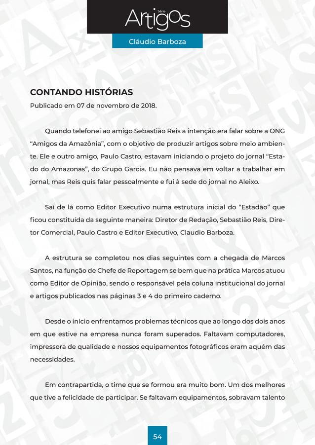 Série Cláudio Barboza 54 CONTANDO HISTÓRIAS Publicado em 07 de novembro de 2018. Quando telefonei ao amigo Sebastião Reis ...
