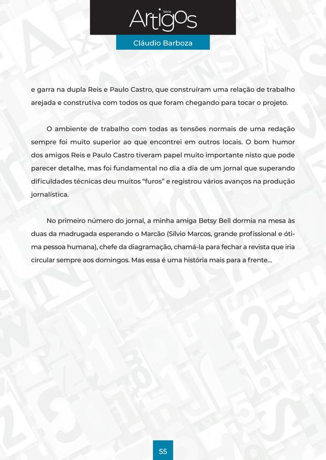 Série Cláudio Barboza 55 e garra na dupla Reis e Paulo Castro, que construíram uma relação de trabalho arejada e construti...
