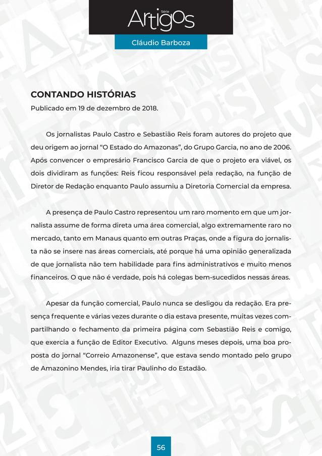 Série Cláudio Barboza 56 CONTANDO HISTÓRIAS Publicado em 19 de dezembro de 2018. Os jornalistas Paulo Castro e Sebastião R...