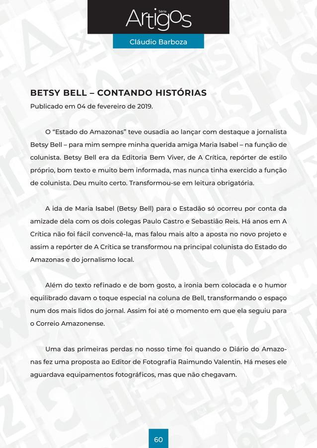 """Série Cláudio Barboza 60 BETSY BELL – CONTANDO HISTÓRIAS Publicado em 04 de fevereiro de 2019. O """"Estado do Amazonas"""" teve..."""