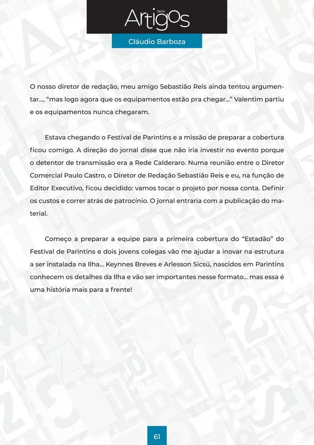 """Série Cláudio Barboza 61 O nosso diretor de redação, meu amigo Sebastião Reis ainda tentou argumen- tar…, """"mas logo agora ..."""