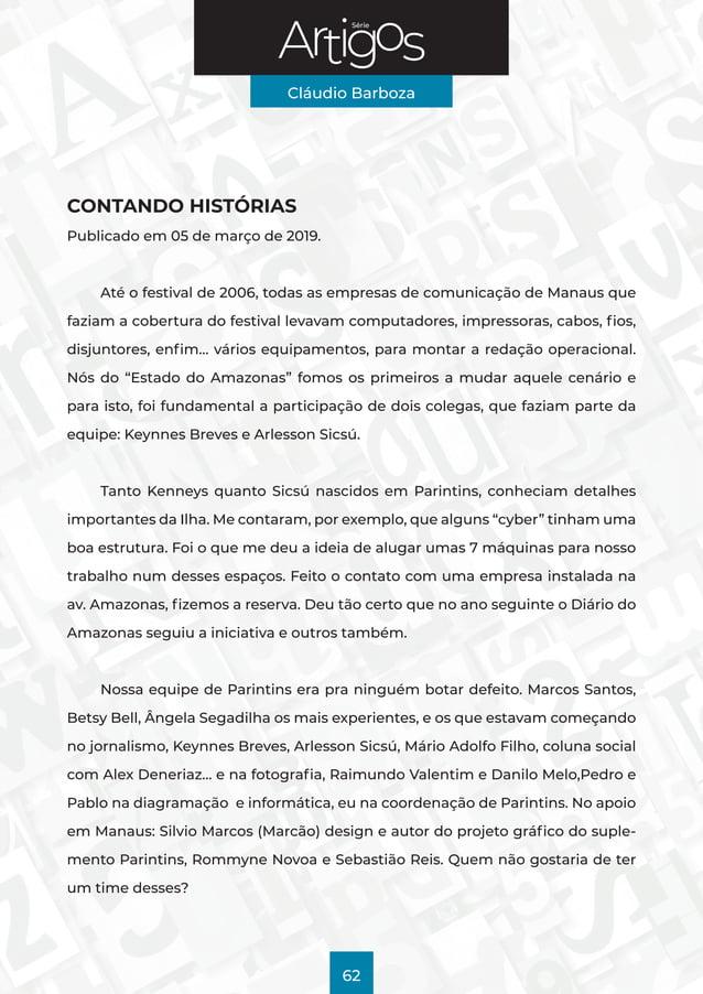 Série Cláudio Barboza 62 CONTANDO HISTÓRIAS Publicado em 05 de março de 2019. Até o festival de 2006, todas as empresas de...