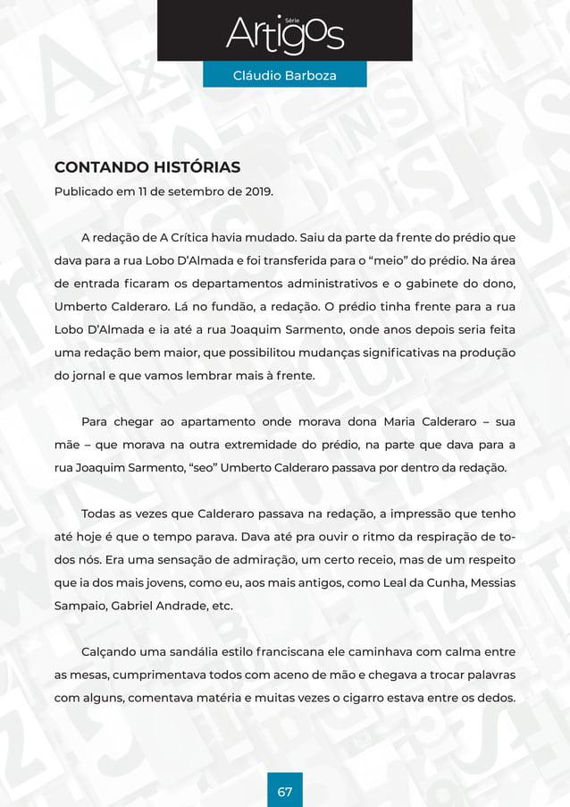 Série Cláudio Barboza 67 CONTANDO HISTÓRIAS Publicado em 11 de setembro de 2019. A redação deA Críticahavia mudado. Saiu...