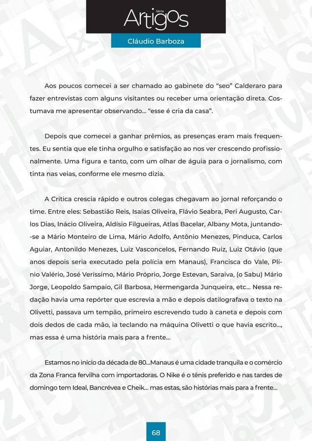 """Série Cláudio Barboza 68 Aos poucos comecei a ser chamado ao gabinete do """"seo"""" Calderaro para fazer entrevistas com alguns..."""
