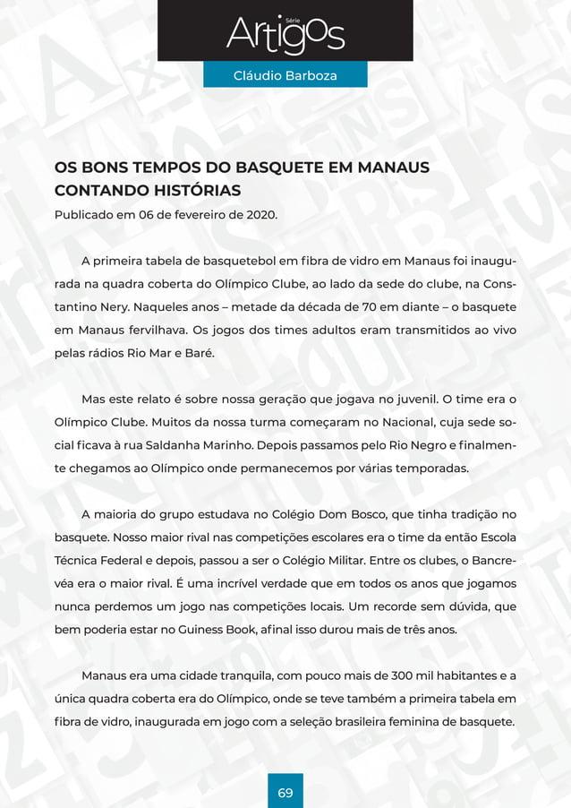 Série Cláudio Barboza 69 OS BONS TEMPOS DO BASQUETE EM MANAUS CONTANDO HISTÓRIAS Publicado em 06 de fevereiro de 2020. A p...