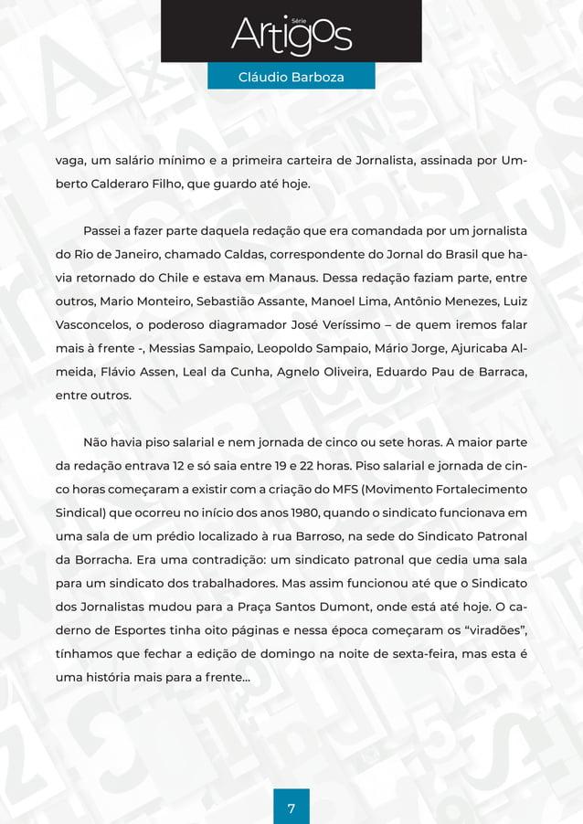 Série Cláudio Barboza 7 vaga, um salário mínimo e a primeira carteira de Jornalista, assinada por Um- berto Calderaro Filh...