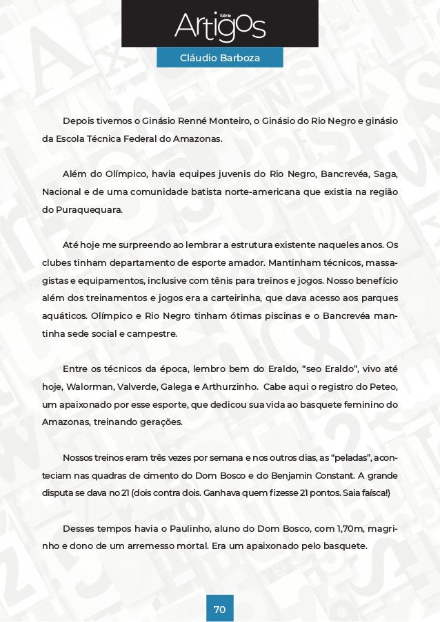 Série Cláudio Barboza 70 Depois tivemos o Ginásio Renné Monteiro, o Ginásio do Rio Negro e ginásio da Escola Técnica Feder...