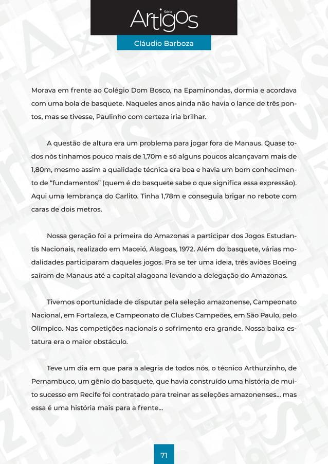 Série Cláudio Barboza 71 Morava em frente ao Colégio Dom Bosco, na Epaminondas, dormia e acordava com uma bola de basquete...