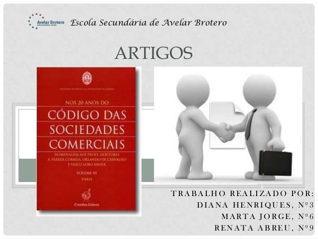 Escola Secundária de Avelar Brotero         ARTIGOS                      TRABALHO REALIZADO POR:                          ...