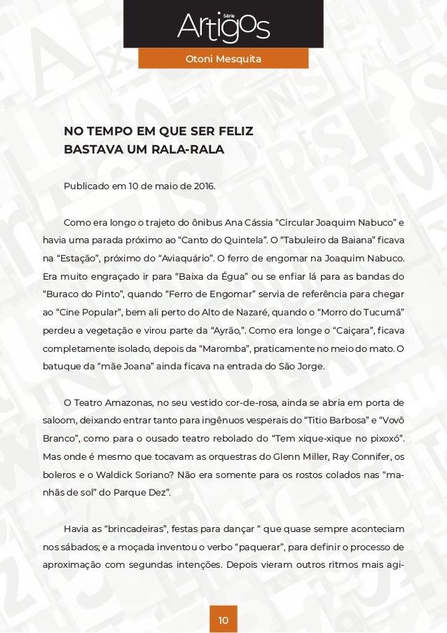 Série Otoni Mesquita 10 NO TEMPO EM QUE SER FELIZ BASTAVA UM RALA-RALA Publicado em 10 de maio de 2016. Como era longo o t...