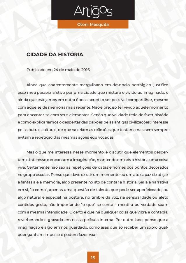 Série Otoni Mesquita 15 CIDADE DA HISTÓRIA Publicado em 24 de maio de 2016. Ainda que aparentemente mergulhado em devaneio...
